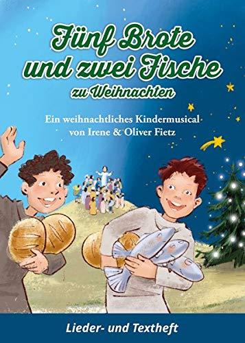 Fünf Brote und zwei Fische zu Weihnachten - Ein weihnachtliches Kindermusical: Lieder- und Textheft: 28 Seiten · A5 Heft · Melodien und Text mit ... und Solistische Stimmen und Chorbearbeitungen
