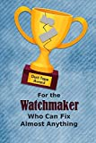 For the Watchmaker Who Can Fix Almost Anything | Duct Tape Award: Employee Appreciation Journal and Gift Idea
