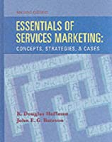 Essentials of Services Marketing: Concepts, Strategies & Cases