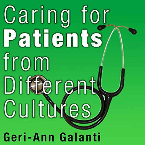 Caring for Patients from Different Cultures audiobook cover art