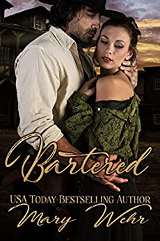 Bartered: A Western Romance by [Mary Wehr]