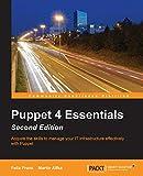 Puppet 4 Essentials - Second Edition (English Edition) - Felix Frank