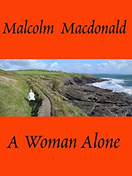 A Woman Alone by [Malcolm Macdonald]