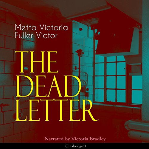The Dead Letter                   By:                                                                                                                                 Metta Victoria Fuller Victor                               Narrated by:                                                                                                                                 Victoria Bradley                      Length: 8 hrs and 44 mins     1 rating     Overall 4.0