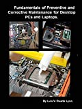 Fundamentals of Preventive and Corrective Maintenance for Desktop PCs and Laptops. (English Edition)