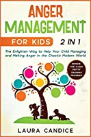 Anger Management for Kids [2 in 1]: The Enlighten Way to Help Your Child Managing and Melting Anger in the Chaotic Modern World. Bonus: The 3-Day Potty Training Program (I Love My Parents)