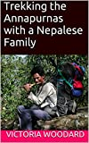Trekking the Annapurnas with a Nepalese Family (Adventure Travel Book 5) (English Edition)