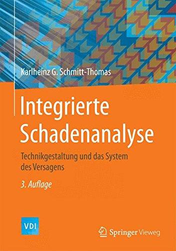 Integrierte Schadenanalyse: Technikgestaltung und das System des Versagens (VDI-Buch)
