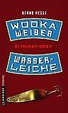 Wodka, Weiber, Wasserleiche: Privatdetektiv Rübels zweiter Fall (Kriminalromane im GMEINER-Verlag)