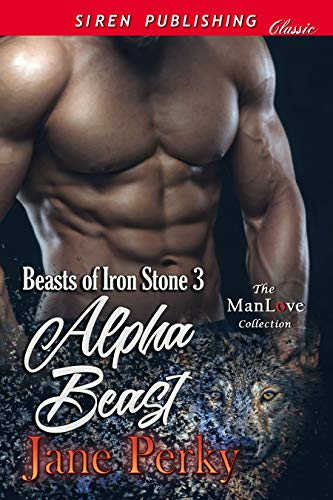 Alpha Beast [Beasts of Iron Stone 3] (Siren Publishing Classic ManLove) (English Edition)