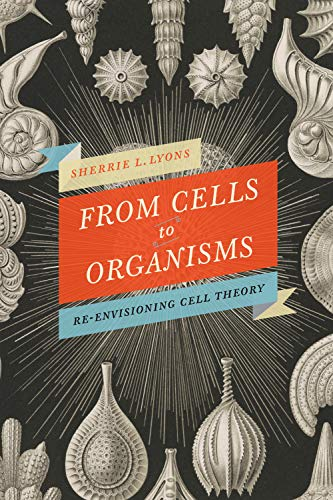From Cells to Organisms: Re-envisioning Cell Theory (English Edition)