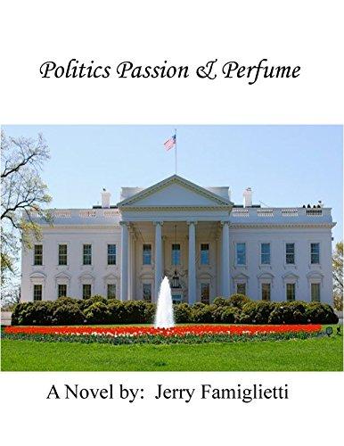 Politic Passion & Perfume (English Edition)
