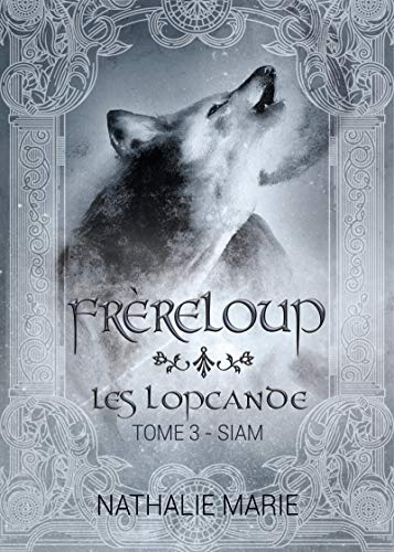 FrèreLoup: Siam (Les Lopcande t. 3) (French Edition)