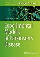 Experimental Models of Parkinson's Disease (Methods in Molecular Biology, 2322)