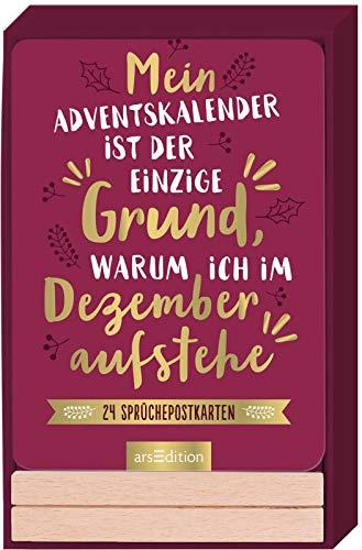 Mein Adventskalender ist der einzige Grund, warum ich im Dezember aufstehe.: 24 witzige Sprüche-Postkarten mit Holzständer