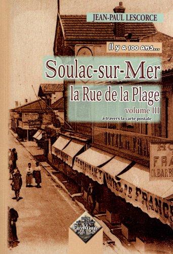 Soulac-sur-Mer : La rue de la plage à travers la carte postale...