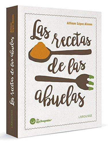 Las recetas de las abuelas (Larousse - Libros Ilustrados/ Prácticos - Gastronomía)