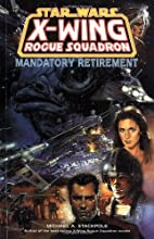 Mandatory Retirement (Star Wars: X-Wing Rogue Squadron, #9)