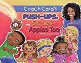 Coach Cara's Push-ups, Sit-ups, and Apples, Too