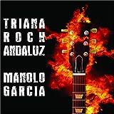 Manolo Garcia - Triana Rock Andaluz