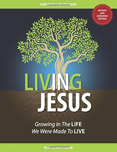 Living IN Jesus: Growing In The Life We Were Made To Live
