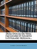 Duas Épocas Da Vida: Incluindo O Folheto Intitulado Hossana...