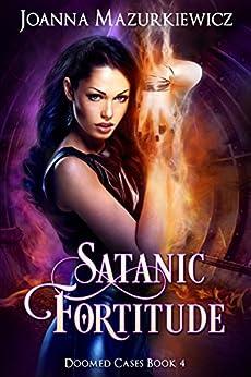 Satanic Fortitude (Doomed Cases Book 4) by [Joanna Mazurkiewicz]