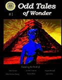 Odd Tales of Wonder Magazine #1: Volume 1