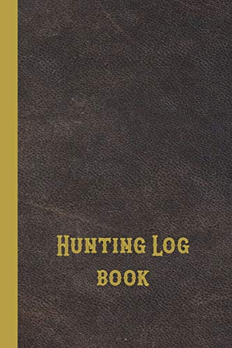 Hunting Log book: 6 x 9' compact pocket book for the hunting enthusiast, gamekeeper and professional stalker - Dark brown leather effect cover