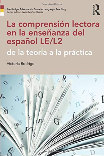 La comprensión lectora en la enseñanza del español LE/L2: de la teoría a la práctica (Routledge Advances in Spanish Lang