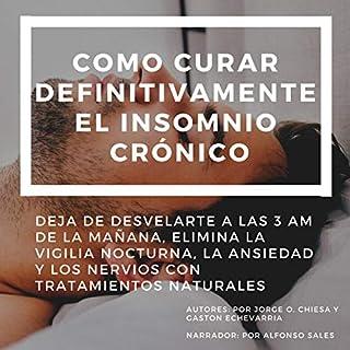Como Curar Definitivamente el Insomnio Crónico [How to Definitively Cure Chronic Insomnia] audiobook cover art