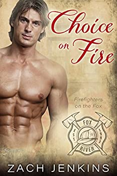 Choice on Fire  Firefighters on the Fox Book 3
