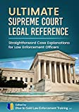 Ultimate Supreme Court Legal Reference: Straightforward Case Explanations for Law Enforcement