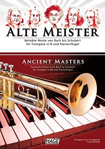 Alte Meister für Trompete in B und Klavier/Orgel: Beliebte Werke von Bach bis Schubert