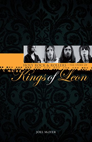 Kings of Leon: Holy Rock & Roller's (English Edition)