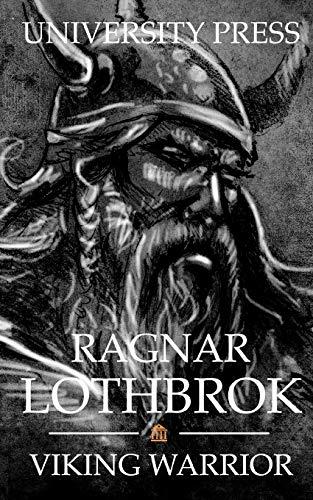 Ragnar Lothbrok: Viking Warrior (Viking Warriors)