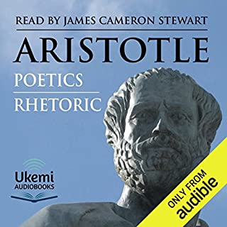 Rhetoric and Poetics                   By:                                                                                                                                 Aristotle                               Narrated by:                                                                                                                                 James Cameron Stewart                      Length: 10 hrs and 38 mins     2 ratings     Overall 4.0