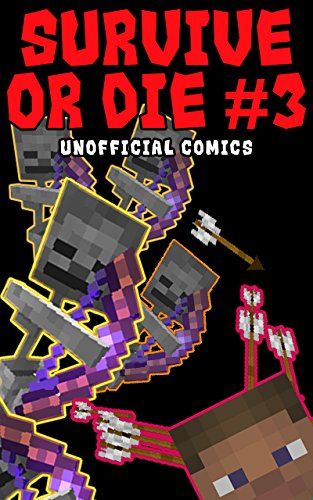 Comic Books: SURVIVE OR DIE 3 (Unofficial Comics) (Comic Books, Kid Comics, Teen Comics, Manga, Kids Stories, Kids Comic Books, Teen Comic Books, Comic ... Comics for All Ages Kids) (English Edition)