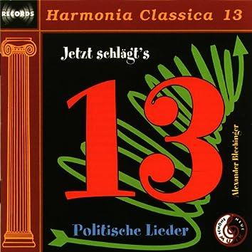 Jetzt schlägts 13 - politische Lieder - Harmonia Classica 13