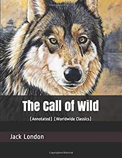 The Call of Wild: (Annotated) (Worldwide Classics)