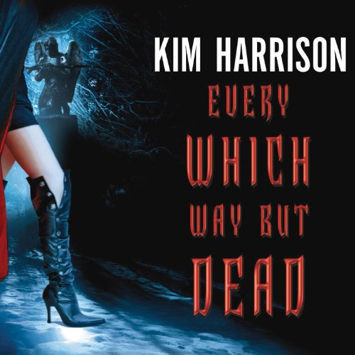 Every Which Way but Dead                   By:                                                                                                                                 Kim Harrison                               Narrated by:                                                                                                                                 Marguerite Gavin                      Length: 16 hrs     3,856 ratings     Overall 4.5