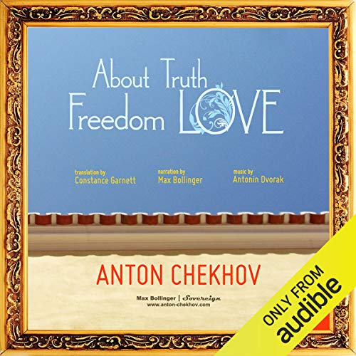About Truth, Freedom and Love                   By:                                                                                                                                 Anton Chekhov,                                                                                        Antonin Dvorak                               Narrated by:                                                                                                                                 Max Bollinger                      Length: 1 hr and 28 mins     Not rated yet     Overall 0.0