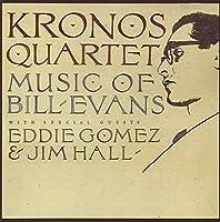 Music Of Bill Evans by Kronos Quartet (2004-07-06)