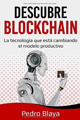 Descubre Blockchain: La tecnología que está cambiando el modelo productivo (Finanzas Emergentes)