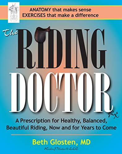 The Riding Doctor: A Prescription for Healthy, Balanced, and Beautiful Riding, Now and for Years to Come (English Edition)