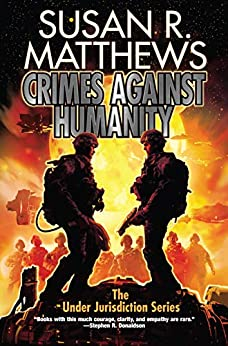 Crimes Against Humanity (Under Jurisdiction Book 9) by [Susan R. Matthews]