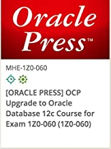 1Z0-060 - [ORACLE PRESS] OCP Upgrade To Oracle Database 12c Course For Exam 1Z0-060