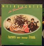 WEIHNACHTEN in Familie / Aurora.Odette.Dominique.Frank / 1986 / Bildhülle mit ORIGINAL bedruckter DDR Innen-Hülle / AMIGA # 856135 / Deutsche Pressung / 12'...