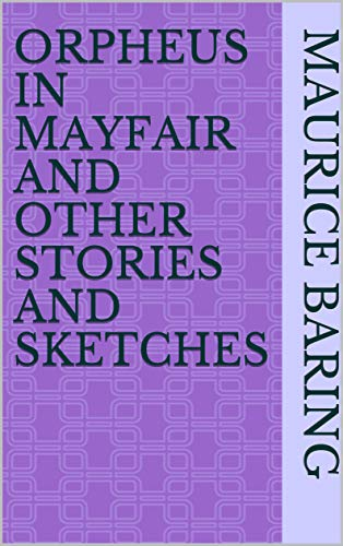 Orpheus in Mayfair and Other Stories and Sketches (English Edition)