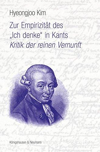 """Zur Empirizität des """"Ich denke"""" in Kants ,Kritik der reinen Vernunft' (Epistemata Philosophie)"""